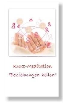 Beziehungen heilen (Geführte Kurz-Meditation)