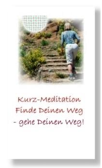 Finde Deinen Weg (Gef. Kurz-Meditation)