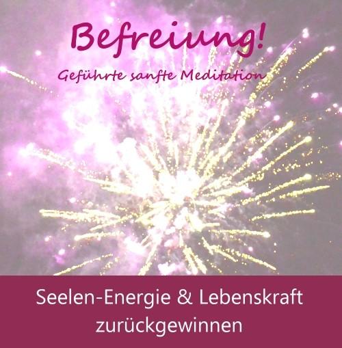 Befreiung-Seelen-Energie & Lebenskraft zurückgewinnen
