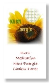 Neue Energie - Chakra Power (Geführte Kurz-Meditation)