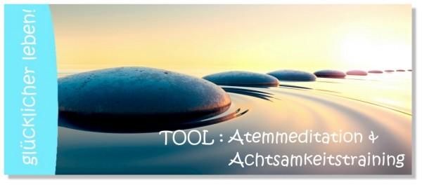 Tool Atemmeditation & Achtsamkeitstraining