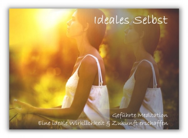 "Meditation ""Ideales Selbst/Zukunft"""