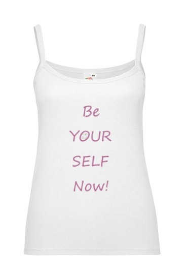 "Top ""be yourself now!"" weiß"