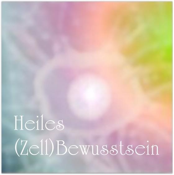 """Meditation """"Heiles (Zell)Bewusstsein"""""""
