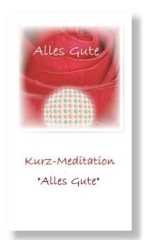 Alles Gute (Geführte Kurz-Meditation)