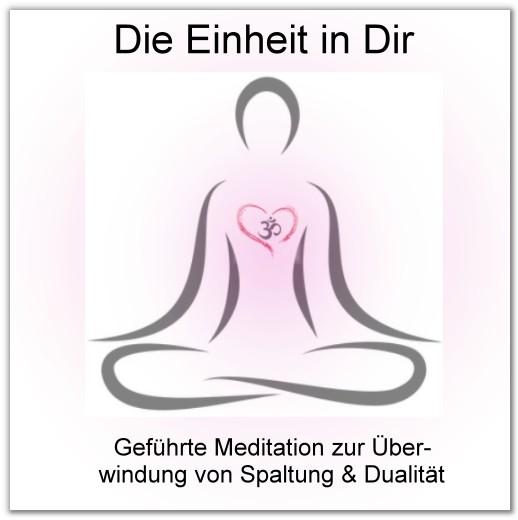 """Geführte Meditation """"Die Einheit in Dir"""""""